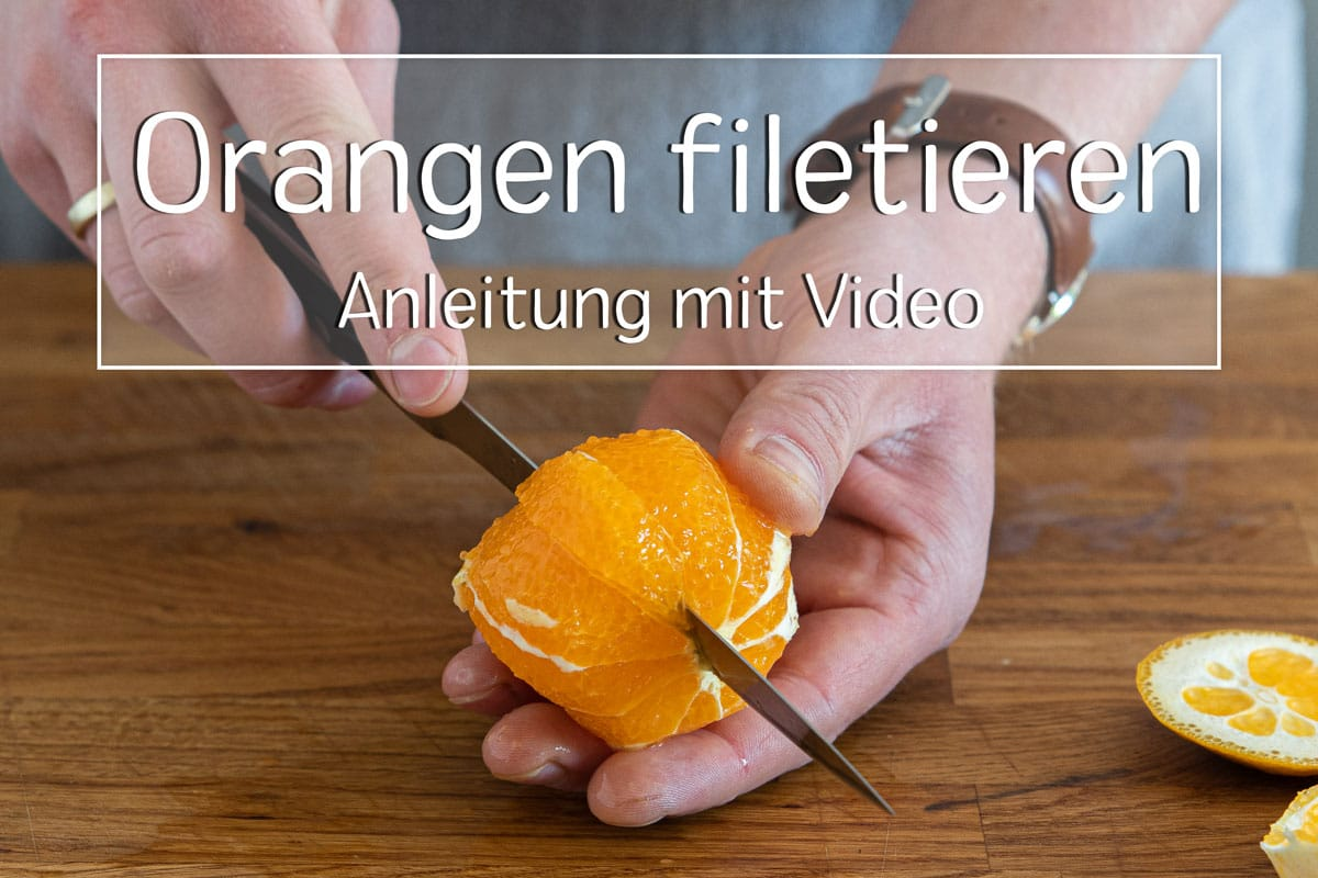 Orangen filetieren