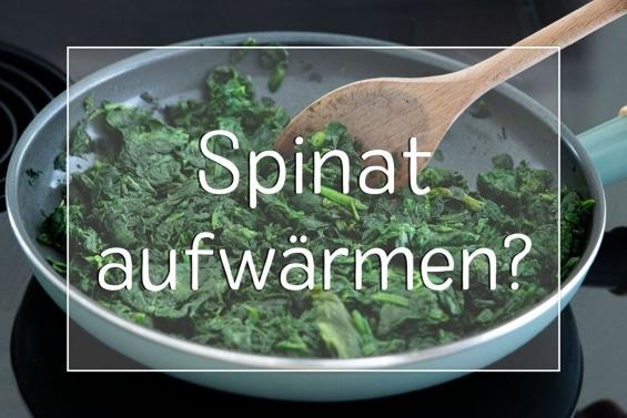 Spinat aufwärmen