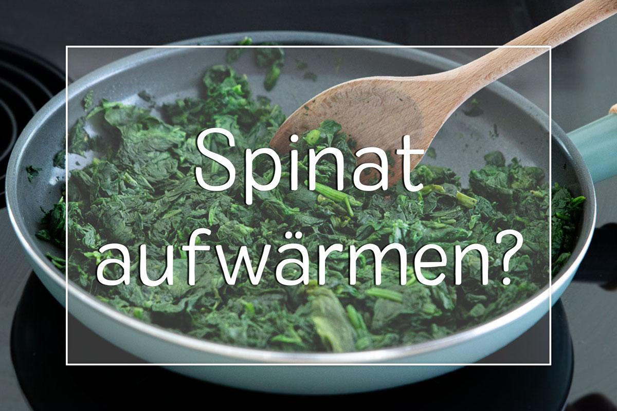 Spinat Wieder Aufwärmen