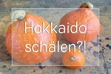 Hokkaido schälen oder nicht