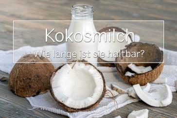 Kokosmilch Haltbarkeit