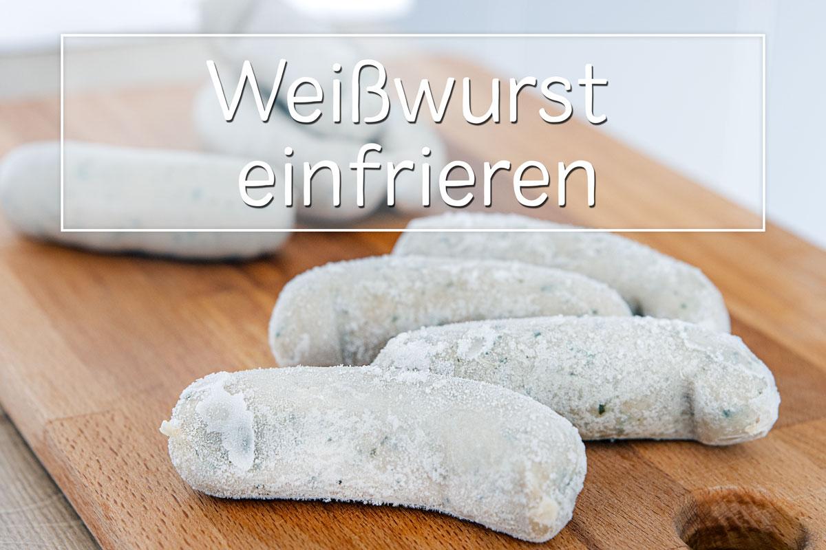 Weißwurst einfrieren