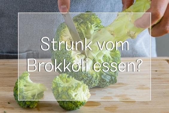 Brokkoli Strunk essen