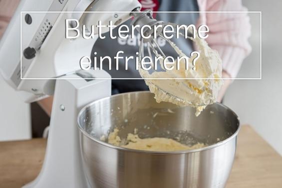 Buttercreme einfrieren