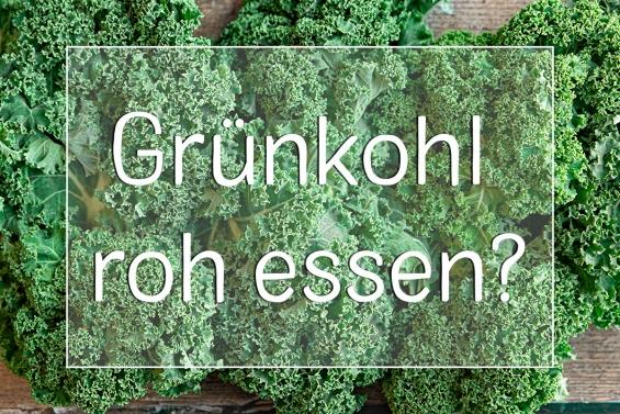 Grünkohl roh essen - Titel