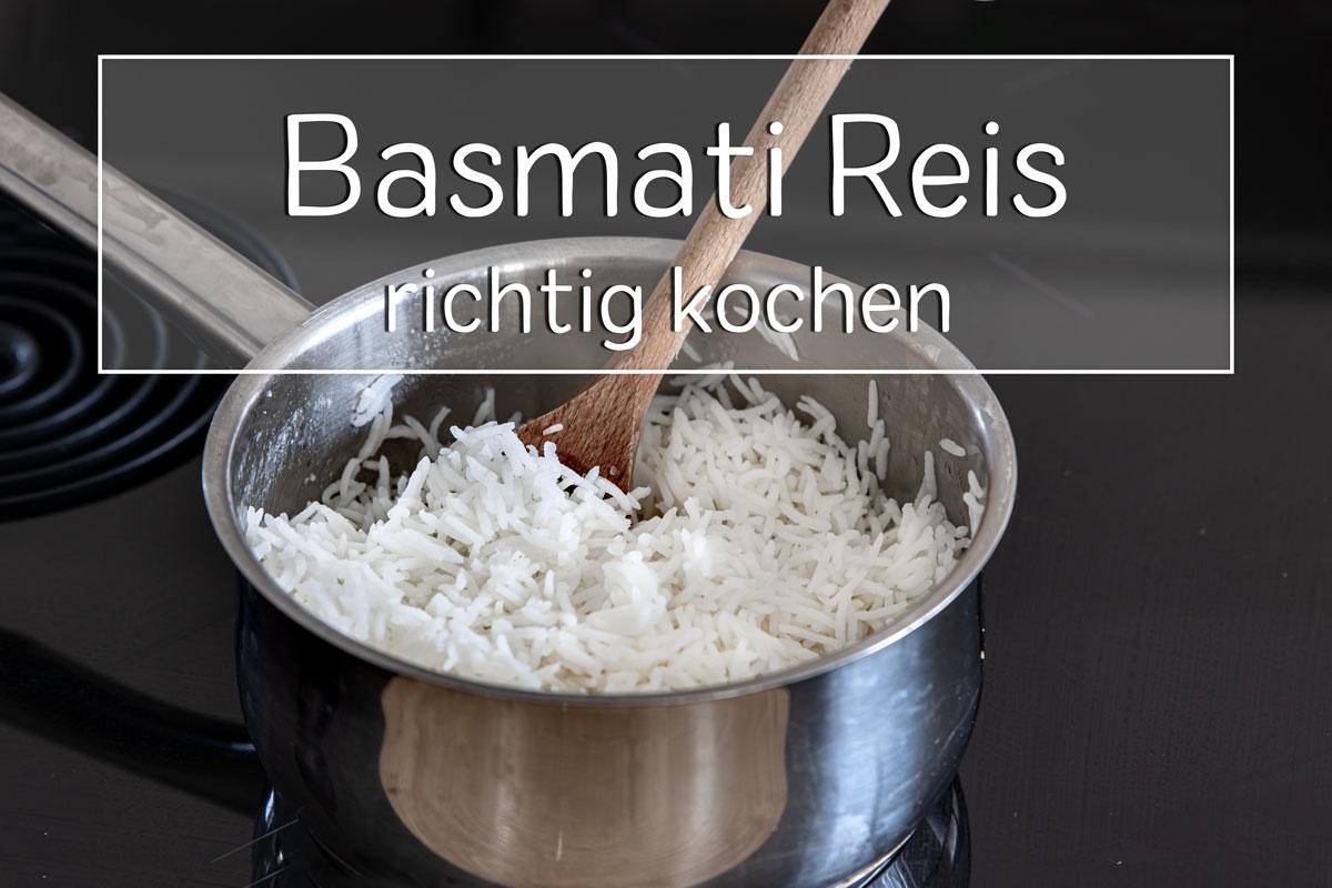 Basmati Reis kochen