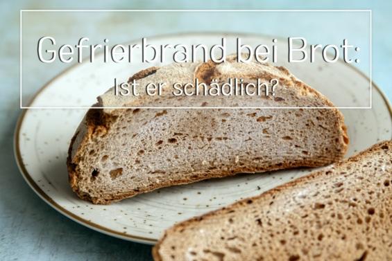 Gefrierbrand bei Brot: ist er schädlich?