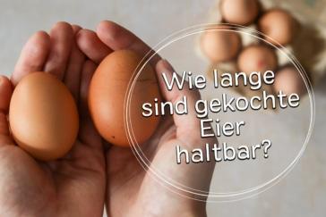 Wie lange sind gekochte Eier haltbar?