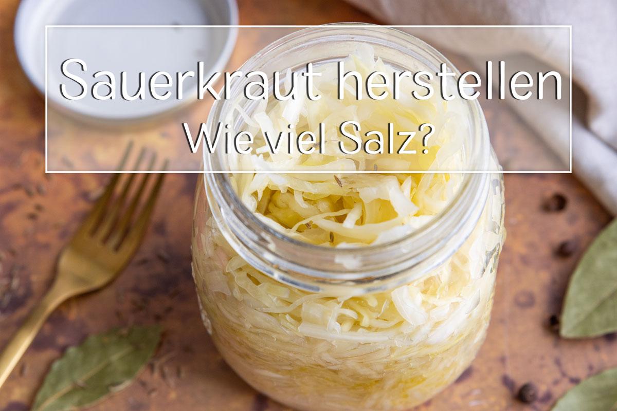 Sauerkraut wie viel Salz