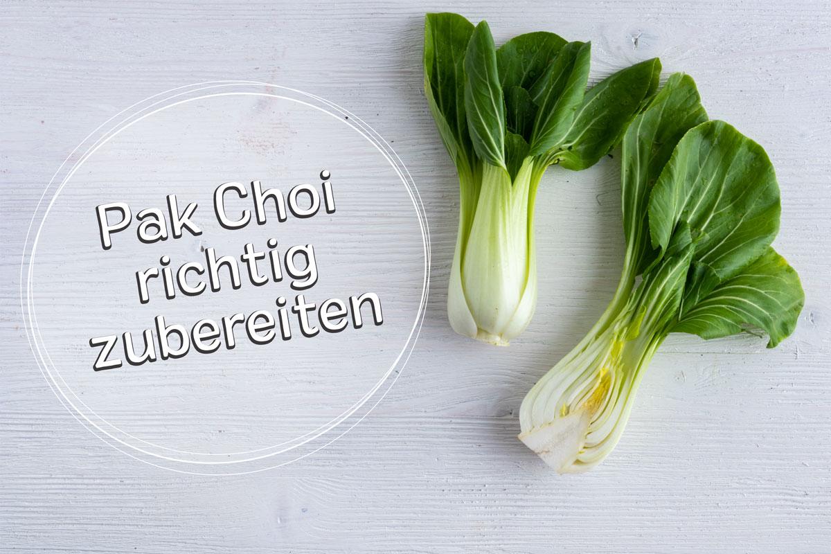 Pak Choi zubereiten