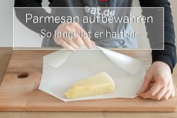 Parmesan haltbar