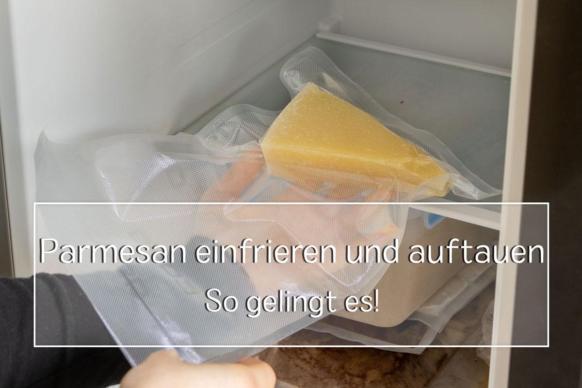 Parmesan einfrieren
