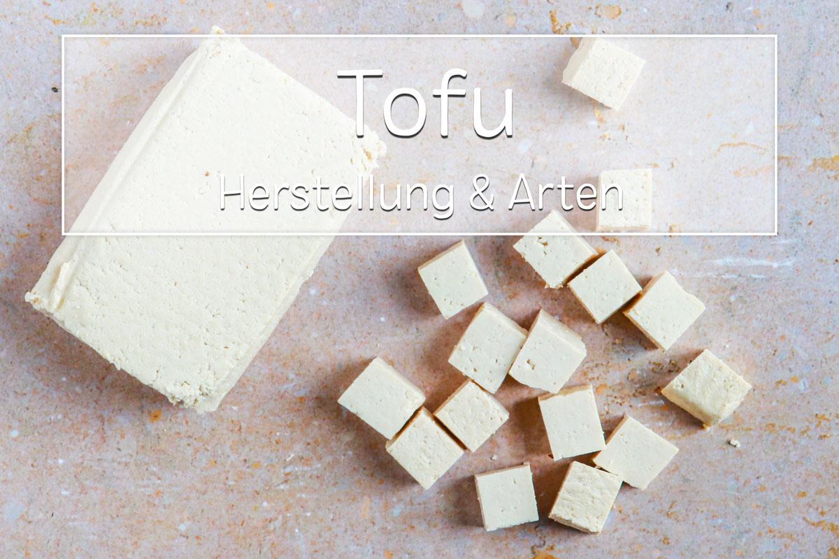 Tofu Arten und Herstellung