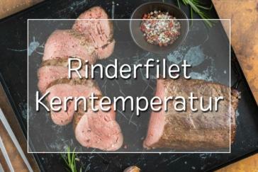 Kerntemperatur von Rinderfilet