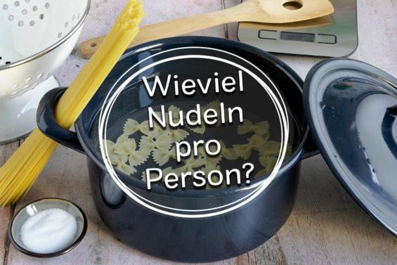 Wieviel Nudeln pro Person? Titelbild