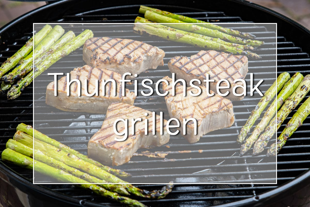 Thunfischsteak grillen
