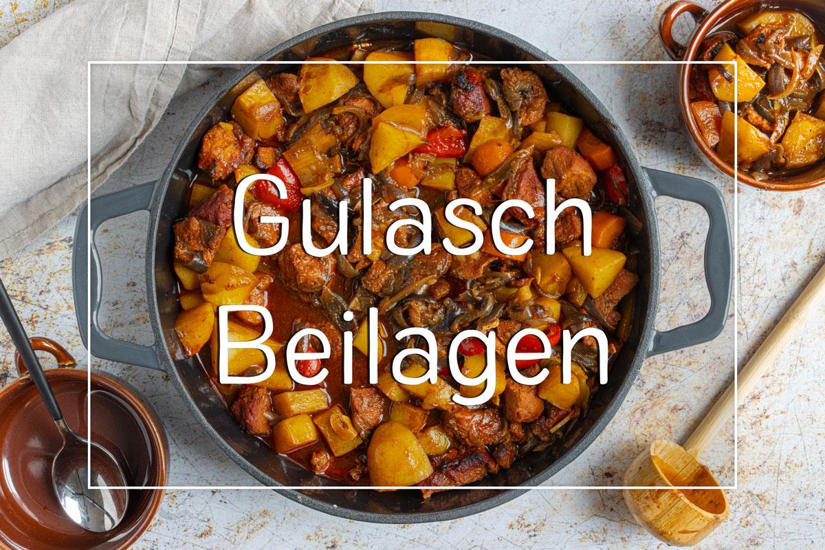 Gulasch Beilagen