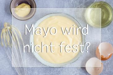 Mayonnaise wird nicht fest