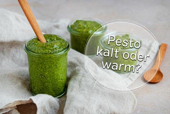 Pesto kalt oder warm verwenden?